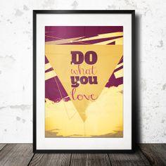 DO WHAT YOU LOVE   ::: A3 o. A4  von InkDrip auf DaWanda.com