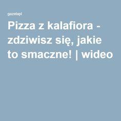 Pizza z kalafiora - zdziwisz się, jakie to smaczne! | wideo