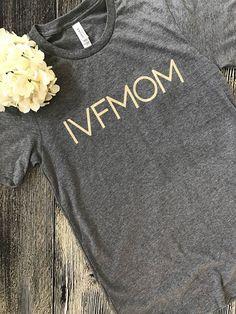 Grey and light gold IVF Mom shirt, IVF shirt, IVF, infertility awareness, retrieval shirt, transfer shirt, ivf gift, gift for mom by LottieandCo on Etsy https://www.etsy.com/listing/508216522/grey-and-light-gold-ivf-mom-shirt-ivf