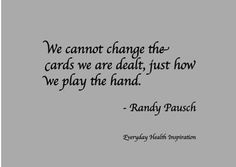 The Last Lecture. Thank you Randy Pausch for your infinite wisdom. May your words reach the hearts of all. Love Me Quotes, Words Quotes, Quotes To Live By, Great Quotes, Life Quotes, The Last Lecture, Your Word, Love Words, Randy Pausch