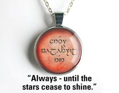"""Until the Stars Cease to Shine."""" - Elvish Necklace LOTR on Etsy. Always inscribed on a wedding ring in elvish would be cool. I know some geeks would shame me for crossing two fandoms but i don't care lol Fandom Jewelry, Elvish, Geek Out, One Ring, Geek Chic, Lord Of The Rings, Swagg, The Hobbit, Body Art"""
