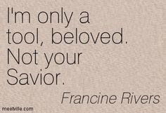 francine rivers Micheal Hosea said this Bible Verses Quotes, Faith Quotes, Book Quotes, Francine Rivers, Redeeming Love, Godly Relationship, Love Words, Spiritual Quotes, Love Book