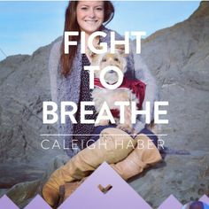 Girl in need of a double lung transplant to live // Caleigh Haber is 23 and is battling cystic fibrosis. Family and friends are standing by her side and hoping to raise enough money for Caleigh to receive lung transplant. Please take time to learn more about her story and donate at www.fight2breathe.org. #Fight2Breathe #cureCF #cysticfibrosis