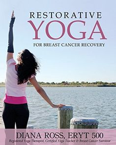 Restorative Yoga For Breast Cancer Recovery: Gentle Flowing Yoga For Breast Health, Breast Cancer Related Fatigue & Lymphedema Management by Diana Ross http://www.amazon.com/dp/0984839518/ref=cm_sw_r_pi_dp_c7DQvb1DA77WN