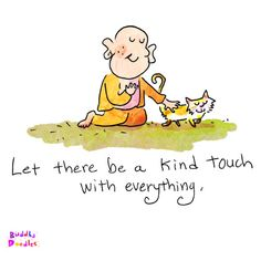 Buddha Doodle - 'Kind Touch'byMollycules♥ Please Share the Daily LOVE ofBuddha Doodleswith your friends ♥
