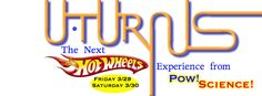 U-TURNS is the next Hot Wheels Experience at Pow!Science! Fri & Sat March 29th & 30th at Pow!Science! Wakefield!