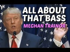 Donald Trump Sings All About That Bass By Meghan Trainor - Bangi Boy