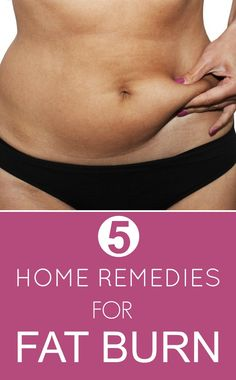 5 Most Effective Home Remedies for Fat Bur