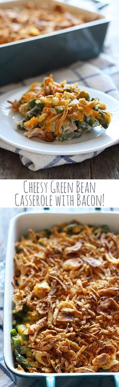 The BEST green bean casserole! Cheese + bacon = best Thanksgiving side dish ever! (no condensed soup)