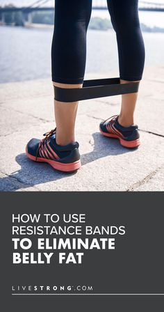 How to Use Resistance Bands to Eliminate Belly Fat   Livestrong.com