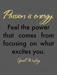 Passion....