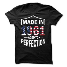 Made in 1961 - Aged to Perfection T-shirt http://www.sunfrogshirts.com/Made-in-1961--Aged-to-Perfection-Black-16016385-Guys.html?id=28528