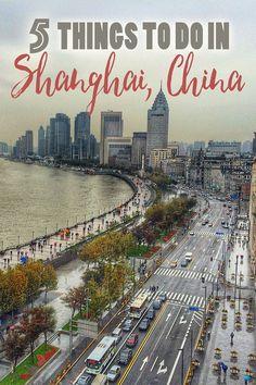 5 things to do in Shanghai, Shanghai, China