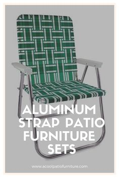 Aluminum Strap Patio Furniture Sets The aluminum strap terrace piece of furniture is currently made up of the best parts. The hardware used is all virtually stainless.  The base and feet of metal strap terrace pieces of furniture are additionally equipped with metal skids that shield any style of terrace surface.  An aluminum strap terrace piece of furniture is formed from welded metal frames that guarantee sturdiness. They are then powder coated in a process that makes aluminum patio furniture, Chester Field, Patio Furniture Sets, Outdoor Furniture, Aluminum Patio, Metal Frames, Outdoor Chairs, Outdoor Decor, Terrace, Porch