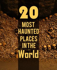 Haunted Places in the World More