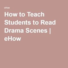 How to Teach Students to Read Drama Scenes | eHow