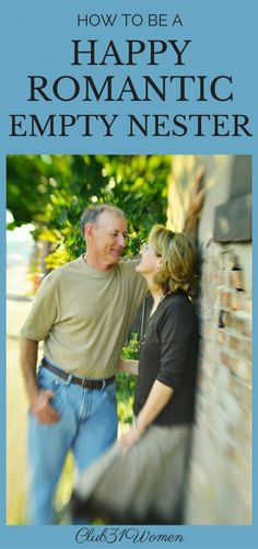 How to Be A Happy Romantic Empty Nester