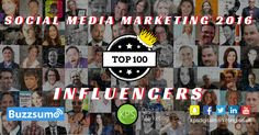 We've used Buzzsumo to find the Top 100 Social Media Marketing Influencers from 2016 - Congratulations to all 100 that made the list!