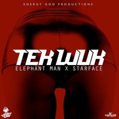 Listen The New Track From Elephant Man Starface Tek Wuk Produced By Energy God Productions