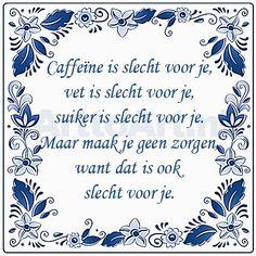 tegel spreuken 781 beste afbeeldingen van Tegel Spreuken   Dutch quotes, Laughing  tegel spreuken