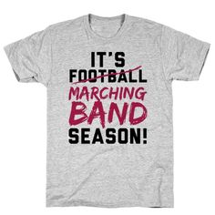 Our t-shirts are made from preshrunk 100% cotton and a heathered tri-blend fabric. Original art on men's, women's and kid's tees. All shirts printed in the USA. It's not football season, it's marching band season! After all, everybody knows that football is just the opening act for the band. Everyone's cheering because they're impressed by our skillful arrangements and coordination. And of course, our music is incredible.
