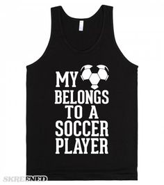 Let everyone know that your heart is reserved.. for the guy running the field! Sorry gentlemen, my heart belongs to an soccer player! Printed on American Apparel Unisex Tank