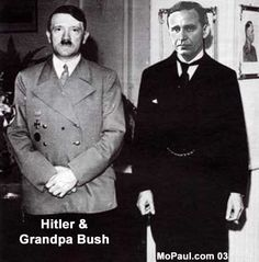 How Bush's grandfather helped Hitler's rise to power  INFOWARS.COM  BECAUSE THERE'S A WAR ON FOR YOUR MIND
