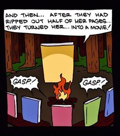 "SCARY CAMPFIRE TALES! ... Big Book: ""And then... After they had ripped out half of her pages... They turned her ... into a movie!"" - - -  Little camper books:  ""Gasp!"" ""Gasp!""  [Cartoonist & Origin unknown]  Book Humor. The horror of it all!"