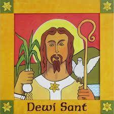 Dydd Gwyl Dewi Hapus, Mawrth 1af.  St David's Day (patron saint of Wales) - March 1st.