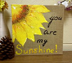 You are My Sunshine Sunflower Painting is part of Burlap Canvas crafts A 12 acrylic sunflower, painted on a rustic burlap canvas It& prefect for brightening up a dreary corner in a room, and - Burlap Art, Burlap Crafts, Diy Crafts, Paint Burlap, Burlap Projects, Art Projects, Canvas Crafts, Tole Painting, Diy Art