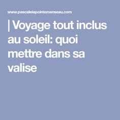 | Voyage tout inclus au soleil: quoi mettre dans sa valise Varadero, Insight, Survival, Travel, Planes, Sun, Projects, Viajes, Traveling