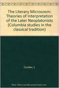 The literary microcosm : theories of interpretation of the later neoplatonists / by James A. Coulter - Leiden : Brill, 1976