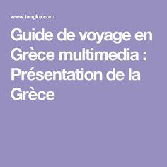 Guide de voyage en Grèce multimedia : Présentation de la Grèce