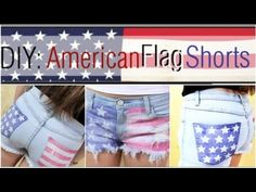 Click the video to get the tutorial: How To: DIY American Flag Shorts. My daughter and I are so doing this! It looks pretty easy and the final look is really trendy and cool! latinawrapgirl.com