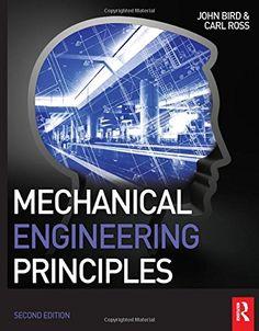 Mechanical Engineering Principles: Amazon.co.uk: John Bird, Carl Ross: Books