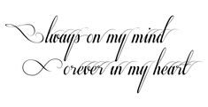 Always on my mind Forever in my heart tattoo