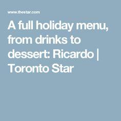 A full holiday menu, from drinks to dessert: Ricardo | Toronto Star