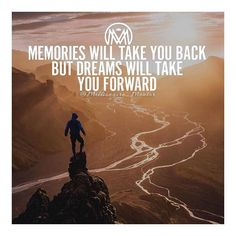 Memories will take you back but dreams will take you forward! Stop sticking in the past! Follow @millionaire_mentor for more!! by millionaire.quote