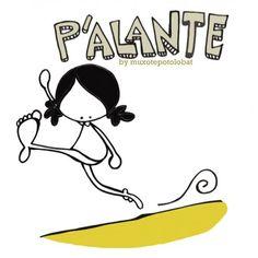 "Lámina ""P'alante"" ✿ Humor / Spanish humor / learning Spanish / Spanish jokes/ Podcast espanol - Repin for later!"