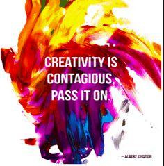 """Creativity is contagious. Pass it on."" - Albert Einstein. Teacher quotes by Reaching Teachers teacher resources."