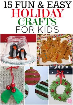 15 Fun and Easy Holiday Crafts That YOUR Kids Can Do!