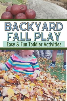 Outdoor play ideas for toddlers and preschoolers for lots of fall fun. Easy simple backyard activities and ones that will get your family adventuring further from home. #toddleractivity #fallfun