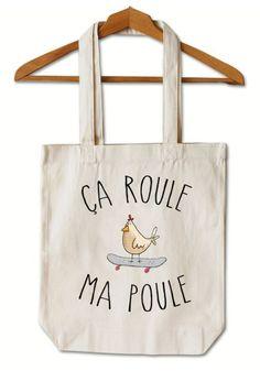 "Tote Bag ""Ca roule ma poule"""