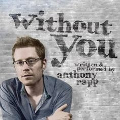 5 ***** Review for Anthony Rapp, Without You