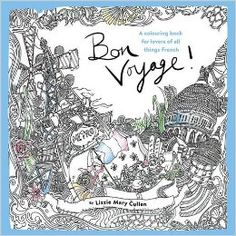Bon Voyage An Adult Colouring Book For Lovers Of All Things French