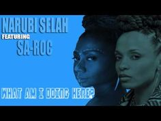 NARUBI SELAH featuring SA-ROC: WHAT AM I DOING HERE? Produced by: The In...