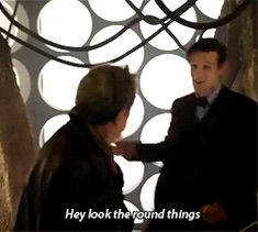 "Day of the Doctor ""I LOVE the round things"" ""What are they for?"" ""I don't know"""