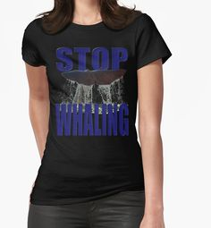 """""""STOP WHALING"""" T-Shirts & Hoodies by Paparaw 