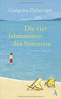 Die vier Jahreszeiten des Sommers von Grégoire Delacourt https://www.amazon.de/dp/3455600417/ref=cm_sw_r_pi_dp_x_sH-SybZ5XK47M