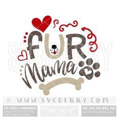 Fur Mama SVG fur mama shirt decal Dog mom shirt fur momma / dog lover gift / dog lover t shirt / gif Dog Lover Gifts, Dog Gifts, Dog Lovers, Dog Mom Shirt, Mama Shirt, Thats The Way, Transfer Paper, Dog Quotes, Printed Materials